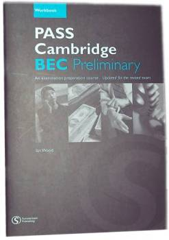 Pass Cambridge Bec Preliminary - Workbook