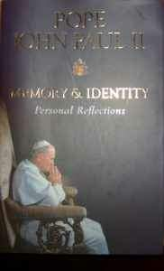 Memory and Identity Personal Reflections - Pope John Paul II