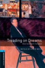 Oxford Bookworms Library 5 Treading On Dreams Stories From Ireland + Audio Cd (3rd Ed.)