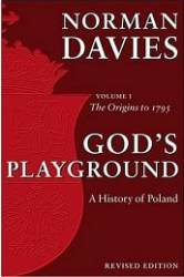 Gods Playground A History Of Poland Volume 1