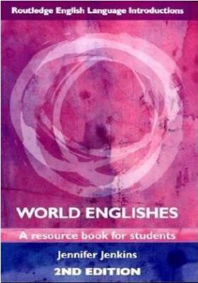 World Englishes A Resource Book For Students 2nd Edition