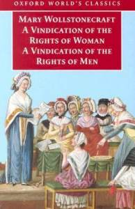 Oxford Worlds Classics A Vindication Of The Rights Of Woman and A Vindication Of The Rights Of Man