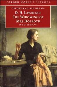 Oxford Worlds Classics The Widowing Of Mrs Holroyd and Other Plays