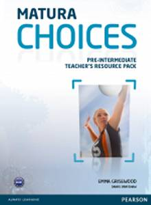 Matura Choices Pre-Intermediate Teachers Resource Pack