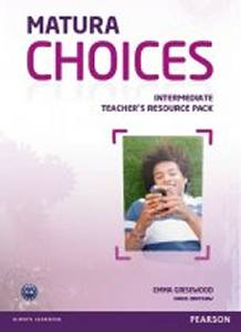 Matura Choices Intermediate Teachers Resource Pack