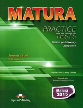 Matura Practice Tests Poziom podstawowy (Matura 2015)